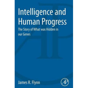 Intelligence and Human Progress: The Story of What Was Hidden in Our Genes