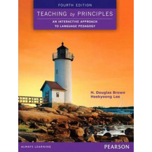 Teaching by Principles: An Interactive Approach to Language Pedagogy 4e