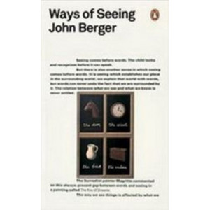 Ways of Seeing: Penguin Classics Edition