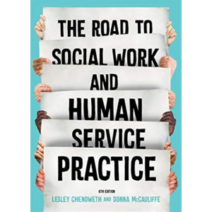 Road to Social Work & Human Service Practice(6th Edition, 2020)