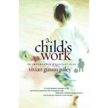 Child's Work: The Importance of Fantasy Play