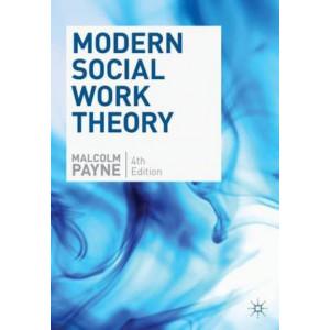 Modern Social Work Theory 4E