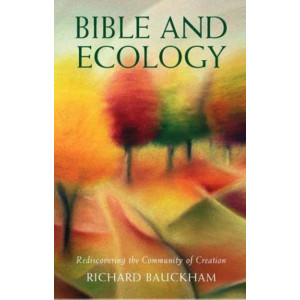Bible and Ecology: Rediscovering the Community of Creation (Darton,Longman & Todd Ltd edition)