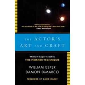 Actor's Art and Craft: William Esper Teaches the Meisner Technique