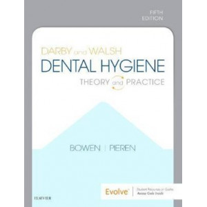 Darby and Walsh Dental Hygiene : Theory and Practice 5E