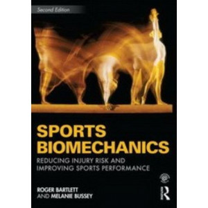 Sports Biomechanics: Reducing Injury Risk and Improving Sports Performance (2nd Edition)