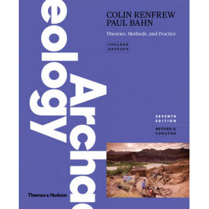 Archaeology: Theories, Methods, and Practice 7E