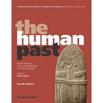Human Past: World Prehistory and the Development of Human Societies 4E