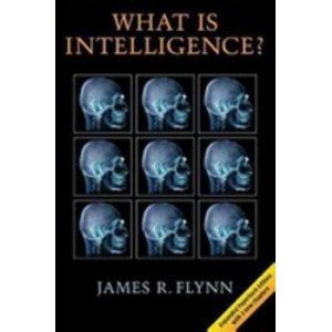 What is Intelligence ? : Beyond the Flynn Effect (Expanded Paperback Edition)