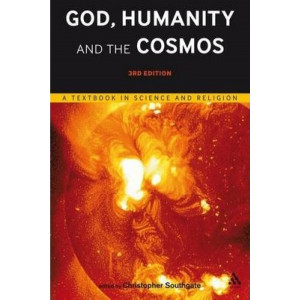 God, Humanity and the Cosmos: A Textbook in Science and Religion