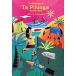 Te Pihinga (Te Whanake #2) 2e