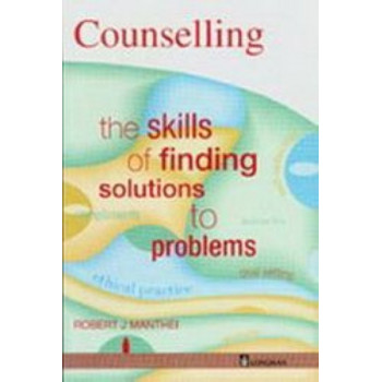 Counselling : The Skills of Finding Solutions to Problems