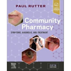 Community Pharmacy: Symptoms, Diagnosis and Treatment (5th Revised edition, 2020)