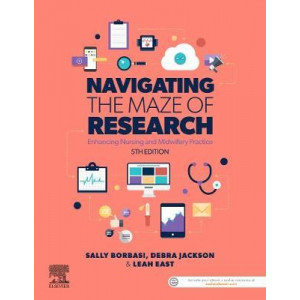 Navigating the Maze of Research: Enhancing Nursing and Midwifery Practice (5th Revised edition, 2019)