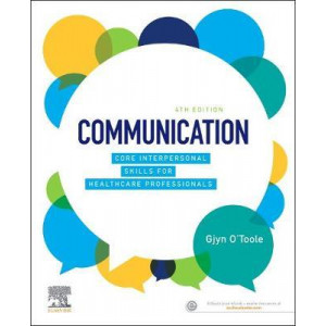 Communication: Core Interpersonal Skills for Healthcare Professionals (4th Edition, 2020)