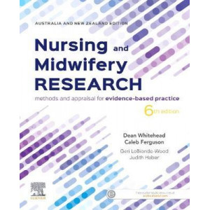 Nursing and Midwifery Research: Methods and Appraisal for Evidence Based Practice 6E