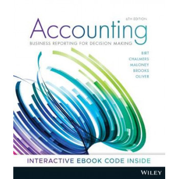 Accounting: Business Reporting for Decision Making 6E
