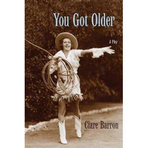 You Got Older: A Play