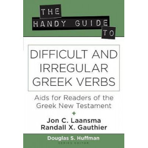 The Handy Guide to Difficult and Irregular Greek Verbs: Aids for Readers of the Greek New Testament (The Handy Guide Series)