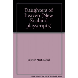 Daughters of Heaven (New Zealand playscripts) ENGL131