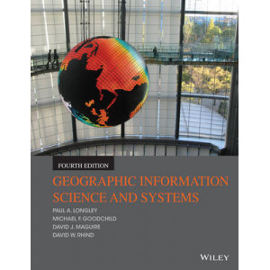 Geographic Information Science and Systems 4E