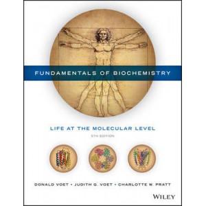 Fundamentals of Biochemistry: Life at the Molecular Level 5E