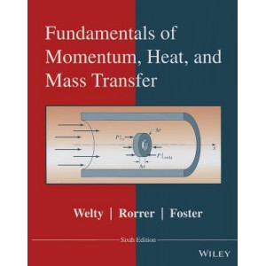 Fundamentals of Momentum, Heat, and Mass Transfer 6E