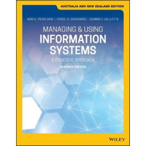 Managing and Using Information Systems: A Strategic Approach (ANZ 7th Edition)