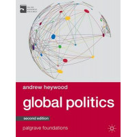 Global Politics 2E (Palgrave Foundations Series)