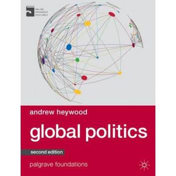 Global Politics 2E (Palgrave Foundations Series)