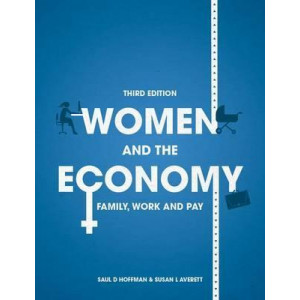Women and the Economy: Family, Work and Pay (3ed ed, 2016)