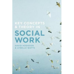 Key Concepts and Theory in Social Work