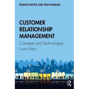 Customer Relationship Management: Concepts and Technologies (4th Edition, 2019)