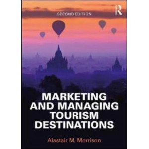 Marketing and Managing Tourism Destinations (2nd Edition, 2018)