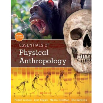 Essentials of Physical Anthropology 10E