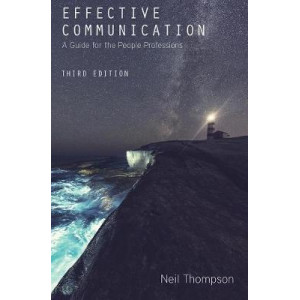 Effective Communication: A Guide for the People Professions 3E