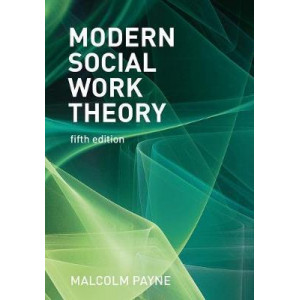 Modern Social Work Theory (5th Edition, 2020)