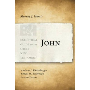 John: Exegetical Guide to the Greek New Testament ( Exegetical Guide to the Greek New Testament )