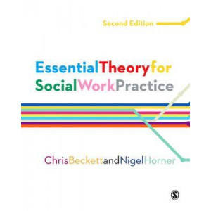 Essential Theory for Social Work Practice 2R