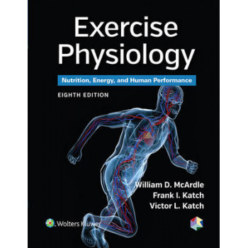 Exercise Physiology 8E: Nutrition, Energy, and Human Performance
