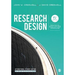 Research Design: Qualitative, Quantitative, and Mixed Methods Approaches 5E