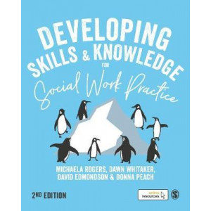 Developing Skills and Knowledge for Social Work Practice (2nd Revised edition, 2020)