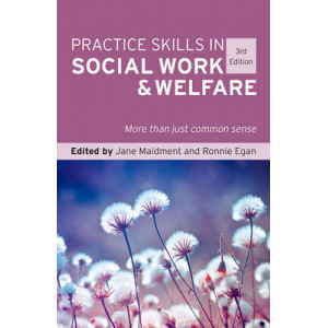 Practice Skills in Social Work and Welfare 3e