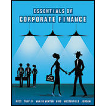 Essentials of Corporate Finance (Connect, Learn Smart) 4E
