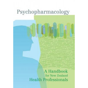 Psychopharmacology: A Handbook for New Zealand Health Professionals