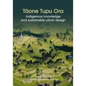 Taone Tupu Ora : Indigenous Knowledge and Sustainable Urban Design