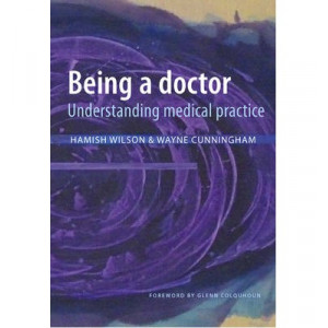 Being a Doctor : Understanding Medical Practice