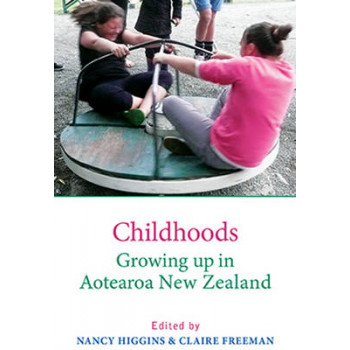 Childhoods: Growing Up in Aotearoa New Zealand