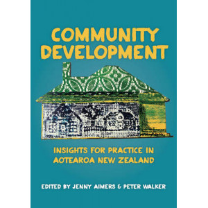 Community Development : Insights for Practice in Aotearoa New Zealand