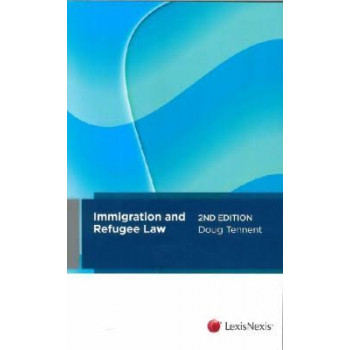 Immigration and Refugee Law (3rd Edition, 2017)